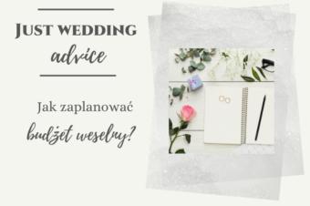 Jak zaplanować budżet weselny ?