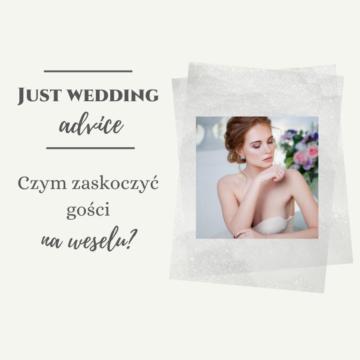 Czym zaskoczyć gości na weselu?