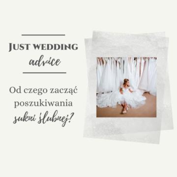 Od czego zacząć poszukiwania sukni  ślubnej?