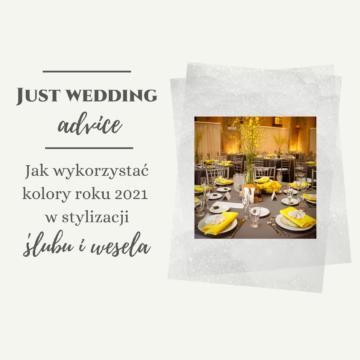 Jak wykorzystać kolory roku 2021 w stylizacji ślubu i wesela