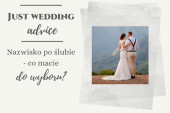 Nazwisko po ślubie – co macie do wyboru?